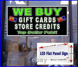 We Pay Cash for Gift Cards & Store Credits LED Window Sign 48in x 24in Led sign